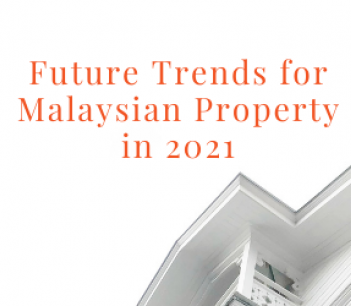 Future Trends for Malaysian Property in 2021
